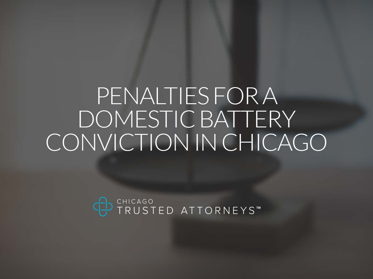 Penalties for a Domestic Battery Conviction in Chicago